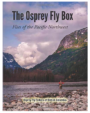 The Osprey Fly Box: Flies of the Pacific Northwest - Hard Cover